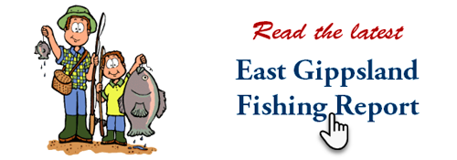 Read the latest East Gippsland Fishing Report